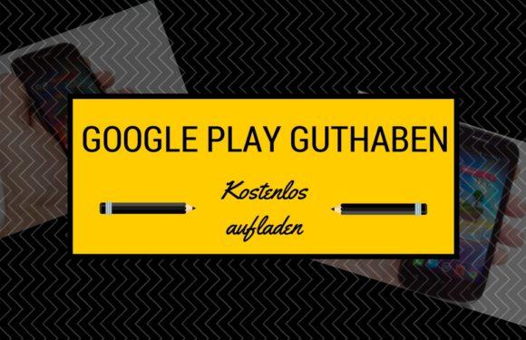 Google Play Guthaben - so stockst Du es kostenlos auf