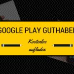 Google Play Guthaben kostenlos aufstocken